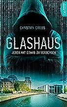 Glashaus: Jeder hat etwas zu verbergen (German Edition)