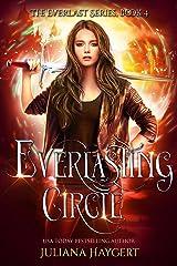 Everlasting Circle (The Everlast Series Book 4) Kindle Edition