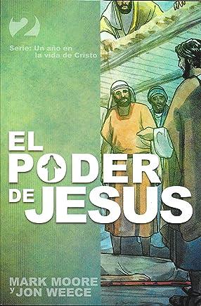 El poder de Jesús (The Power of Jesus) (Un año en la vida de Cristo nº 2) (Spanish Edition)