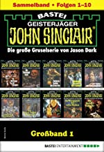 John Sinclair Großband 1: Folgen 1-10 in einem Sammelband (German Edition)