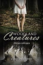 Woodland Creatures. Almas Salvajes: (Memorias de una mujer-lobo) (Spanish Edition)