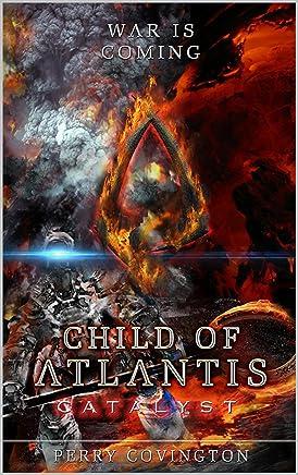 Child Of Atlantis: Catalyst (Origins Book 3)