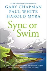 Sync or Swim: A Fable About Workplace Communication and Coming Together in a Crisis Kindle Edition