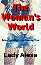 The Woman's World: Masculinity is not an option
