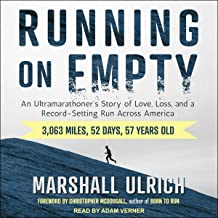 Running on Empty: An Ultramarathoner's Story of Love, Loss, and a Record-Setting Run Across America