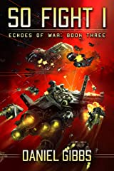 So Fight I (Echoes of War Book 3) Kindle Edition