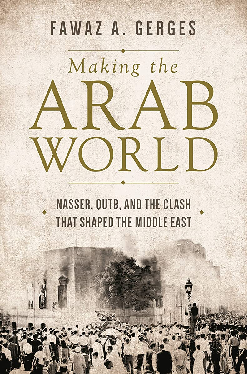 多くの危険がある状況抜粋説教Making the Arab World: Nasser, Qutb, and the Clash That Shaped the Middle East (English Edition)