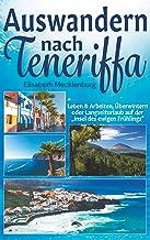 """Auswandern nach Teneriffa: Leben & Arbeiten, Überwintern oder Langzeiturlaub auf der """"Insel des ewigen Frühlings"""""""