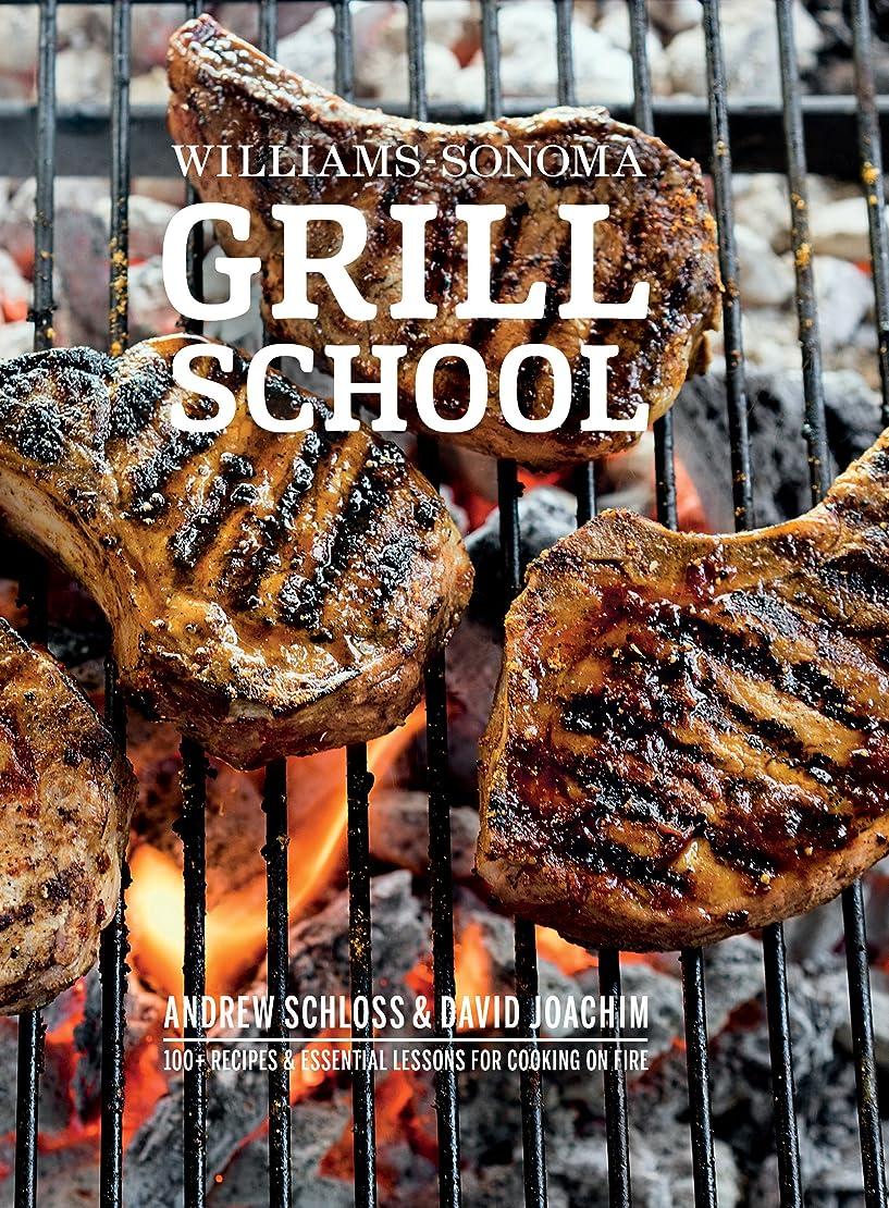 持続的一般的な週間Williams-Sonoma Grill School: Essential Techniques and Recipes For Great Outdoor Flavors (English Edition)