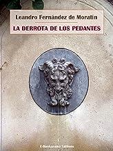 La derrota de los pedantes (Spanish Edition)