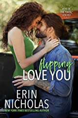 Flipping Love You (Boys of the Bayou Gone Wild): a one-night stand, surprise pregnancy, small town rom-com Kindle Edition