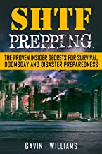 SHTF Prepping: The Proven Insider Secrets For Survival, Doomsday and Disaster Preparedness (Prepper, Guide, Manual, Natura...