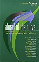 Ahead of the Curve: The Power of Assessment to Transform Teaching and Learning (Leading Edge) (Leading Edge (Solution Tree))
