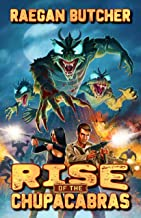 Rise of Chupacabras (The Chupacabra Chronicles Book 3)