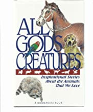 All God's Creatures, the Animals We Love
