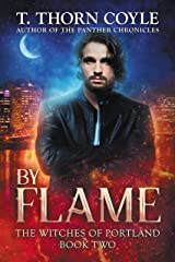 By Flame (The Witches of Portland Book 2) Kindle Edition