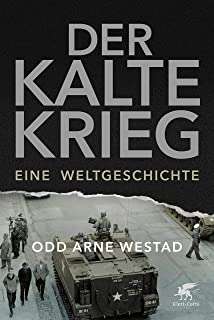 Der Kalte Krieg: Eine Weltgeschichte (German Edition)