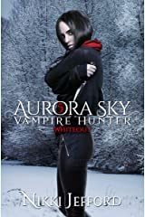 Whiteout (Aurora Sky: Vampire Hunter Book 5) Kindle Edition
