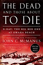 The Dead and Those About to Die: D-Day: The Big Red One at Omaha Beach (DUTTON CALIBER)