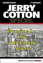 Jerry Cotton Special - Sammelband 1: Domäne I - Die unbekannte Macht (Jerry Cotton Sammelband) (German Edition)