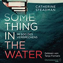 Something in the Water (German edition): Im Sog des Verbrechens