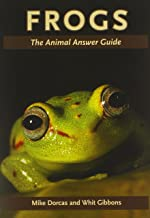 Frogs: The Animal Answer Guide (The Animal Answer Guides: Q&A for the Curious Naturalist)