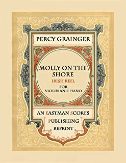 Grainger, Percy : Molly on the shore : Irish reel, for violin and piano