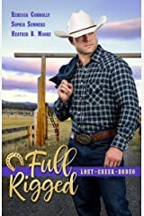 Full Rigged (Lost Creek Rodeo Book 4) Kindle Edition