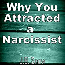 Why You Attracted a Narcissist: Transcend Mediocrity, Book 330