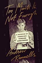 Permalink to Too Much Is Not Enough: A Memoir of Fumbling Toward Adulthood PDF