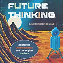 Future Thinking: Exploring Consciousness and the Digital Horizon