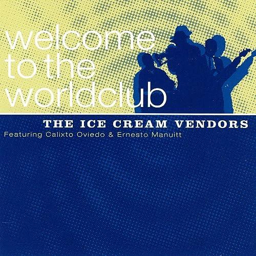 Amazon.com: Welcome to the Worldclub: The Ice Cream Vendors ...