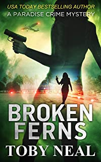 Broken Ferns (Paradise Crime Mysteries, Book 4)