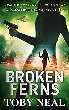 Broken Ferns (Paradise Crime Mysteries, Book 4)