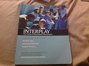 Interplay, The Process of Interpersonal Communication, 12th Edition,