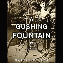 Gushing Fountain: A Novel