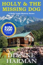 Holly and The Missing Dog: A Holly Lewis Mystery (Holly Lewis Mystery Series Book 4)