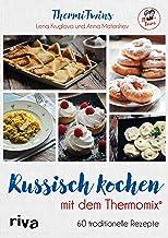ThermiTwins - Russisch kochen mit dem Thermomix®: 60 traditionelle Rezepte