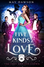 Five Kinds of Love (The True and the Crown Book 5) (English Edition)