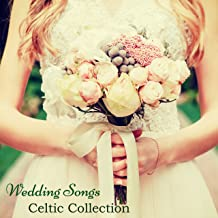 Wedding Songs Celtic Collection – The Best Traditional Irish Music for Your Perfect Wedding Day in Ireland