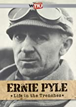 Ernie Pyle: Life in the Trenches