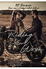 Riding for Wren: Anthology Benefiting Wren McCabe and Her Daughter Kindle Edition