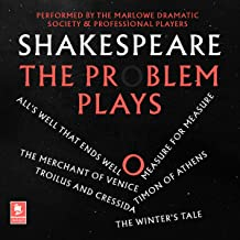 Shakespeare: The Problem Plays: All's Well That Ends Well, Measure for Measure, The Merchant of Venice, Timon of Athens, T...