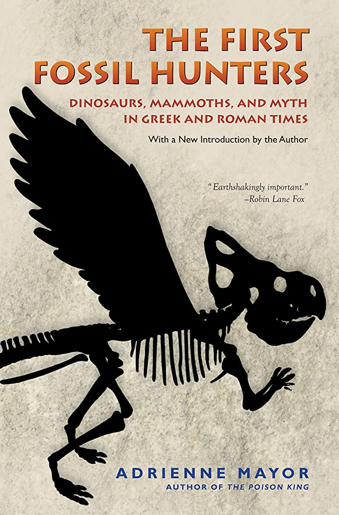 離れて道を作る振る舞うThe First Fossil Hunters: Dinosaurs, Mammoths, and Myth in Greek and Roman Times (English Edition)
