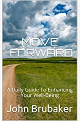 Move Forward: A Daily Guide To Enhancing Your Well-Being Kindle Edition