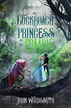 The Cockroach, the Princess, and the Zombie (The adventures of Squee)