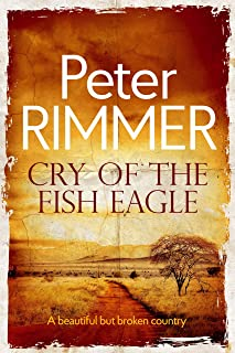 Cry of the Fish Eagle: A historical fiction come to life novel (The African Book Collection 1)