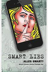 SMART LIES: ALLES SMART? Kindle Ausgabe