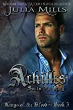 ACHILLES: Soul of Her King (Kings of the Blood Book 3)