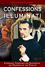 Confessions of an Illuminati, Volume III: Espionage, Templars and Satanism in the Shadows of the Vatican (English Edition)